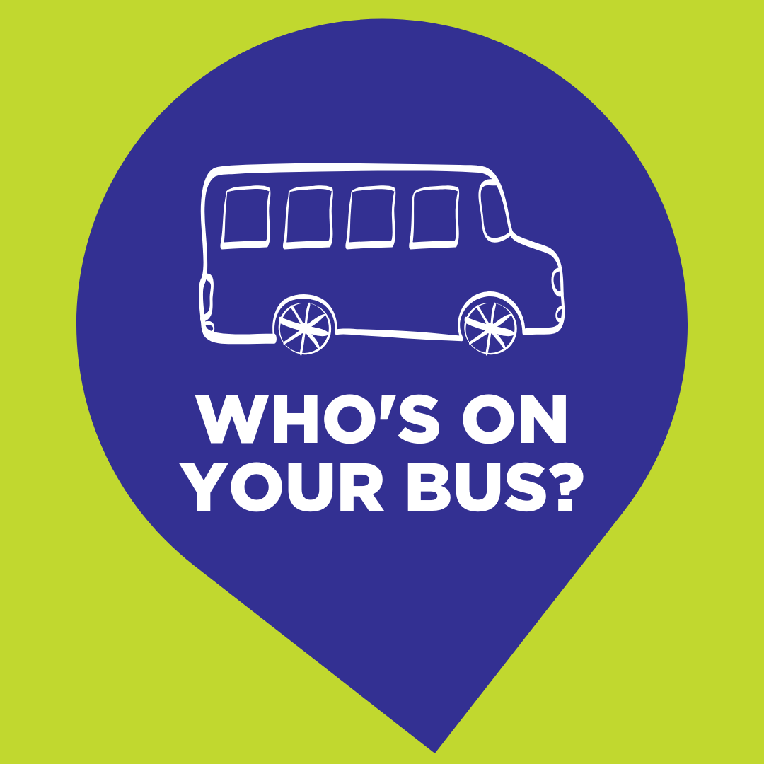 Who's on your Bus?